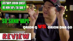 So Sánh Lostvape Orion Q và Lost Vape Orion DNA GO Con Nào Tốt Hơn ?