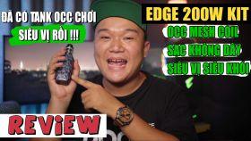 Digiflavor Edge 200W Kit Thiết Kế Tank Occ Chơi Vị Đỉnh Nhất 2019
