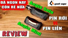 Đánh Giá và So Sánh Aegis Mini với Aegis Solo kit mới