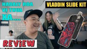 Vladdin Slide - Pod System Chơi Được Saltnic lẫn Freebase