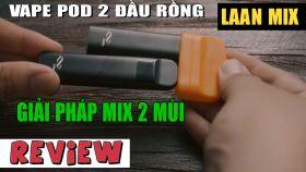 Laan Mix - Thiết Bị Pod System Dùng Một Lần Đầu Tiên Có Thể Mix 2 Hương Vị