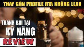 Hướng Dẫn Thay Gòn Profile Unity RTA Đúng Cách Không Chảy Dầu Lỗ GIó